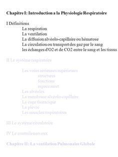 Chapitre I: Introduction a la Physiologie Respiratoire I Définitions La respiration La ventilation La diffusion alvéolo-capillaire ou hématose La circulation.