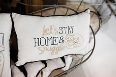 Let's stay home and snuggle pillow  Photo from Farm House collection by Elizabeth Newton Photography