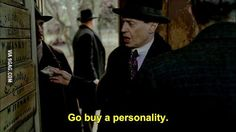 """Boardwalk Empire - Nucky Thompson """"Go buy a personality"""" Sassy Quotes, Film Quotes, Funny Movie Quotes, Cinema Quotes, Provocateur, Movie Lines, Quote Aesthetic, Mood Pics, Mood Quotes"""