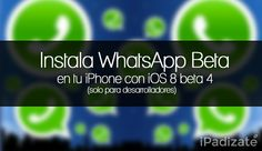 Cómo Instalar WhatsApp Beta en iPhone 5 y 5s con iOS 8 Beta 4