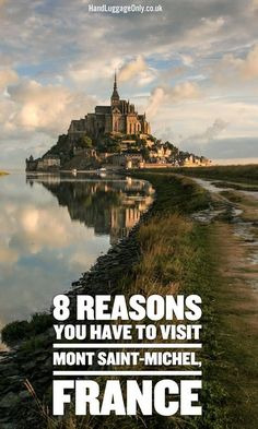 8 Reasons You Have To Visit Mont Saint-Michel in France! - Hand Luggage Only - Travel, Food Europe Travel Tips, European Travel, Travel Advice, Places To Travel, Travel Destinations, Places To Visit, Travel Ideas, Travel Packing, Shopping Travel