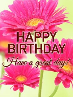 Send Free Lovely Pink Daisy Happy Birthday Card To Loved Ones On Greeting Cards By Davia Its And You Also Can Use Your Own Customized
