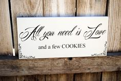 Cookie Buffet Sign All You Need is Love Wedding Sign use for Candy Buffet Cookie Bar Dessert Bar Signs. $25.95, via Etsy.