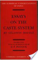Essays on the caste system by Célestin Bouglé / translated with an introduction by D.F. Pocock.-- Cambridge : University Press, 1971 en http://absysnet.bbtk.ull.es/cgi-bin/abnetopac?TITN=322060