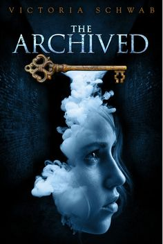 The Archived by Victoria Schwab: When an otherworldly library called the Archive is compromised from within, sixteen-year-old Mackenzie Bishop must prevent violent, ghost-like Histories from escaping into our world