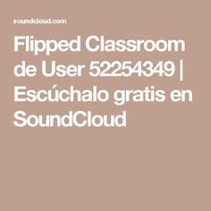 Stream Flipped Classroom by User 52254349 from desktop or your mobile device Flipped Classroom, Flipping