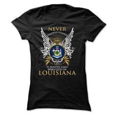 Never Underestimate A Maine Girl Who Lives In LOUISIANA
