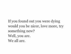 If you found out you were dying