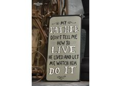 My father didn't tell me how to live Home Quotes And Sayings, Family Quotes, My Father, Wooden Signs, Home And Family, Positivity, Hand Painted, Live, Wood Signs