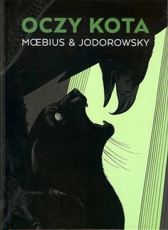 Buy Les Yeux du Chat by Alejandro Jodorowsky, Moebius and Read this Book on Kobo's Free Apps. Discover Kobo's Vast Collection of Ebooks and Audiobooks Today - Over 4 Million Titles! Culture Pop, Jean Giraud, Bd Comics, Mystique, Chef D Oeuvre, Comic Artist, Graphic, Les Oeuvres, Alejandro Jodorowsky