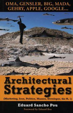 Download PDF Architectural Strategies (Marketing, Icon, Politics, Masses, Developer, the no.1)