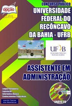 Apostila Concurso Universidade Federal do Recôncavo da Bahia - UFRB - 2014/2015: - Cargo: Assistente em Administração