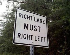 All Right, All Right, All Right The 20 Most Confusing Road Signs Ever