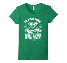 Women's Girl scout leader What's your super power - Scout T shirt Large Kelly Green