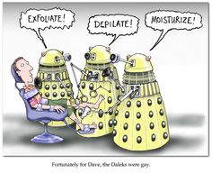 Those Daleks must give efficient mani pedis.