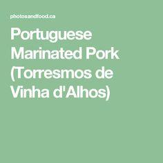 Portuguese Marinated Pork (Torresmos de Vinha d'Alhos)