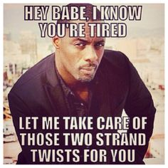 Lmao!! he can offer that any time he wants!! lol-->Where is he? Natural Hair jokes. Lol