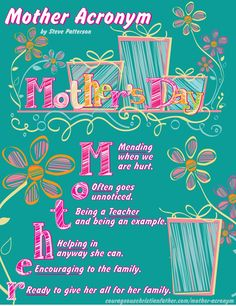 A Printable Acronym for the word Mother. This is more of an acrostic. Print this out! Great for Mother's Day!