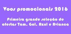 Voos promocionais 2016 - Tam Gol Azul e Avianca #voos2016 #passagensaereas2016 #viagens2016