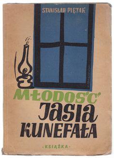 """Stanisław Piętak """"Młodość Jasia Kunefała"""", Warszawa 1947, Spółdzielnia Wydawnicza """"Książka"""", cover by Henryk Tomaszewski."""
