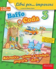 "Cover of ""Baffo e coda 3 discipline"" Literacy Centers, Book Cover Design, Case Study, Mathematics, Textbook, Make It Simple, Homeschool, Coding, Author"