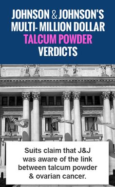 Johnson & Johnson's Multi- Million Dollar Talcum Powder Verdicts // Talcum Powder Help Center