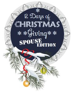 12 Days of Christmas Giving: Spouse Edition