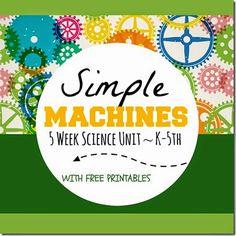 Simple Machines - 5 недель наука блок заполнен руки на деятельности, книги для чтения, а также бесплатные печатные для Homeschoolers от дошкольного, детский сад первой-5 классе