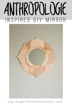 Anthropologie Inspired DIY Mirror