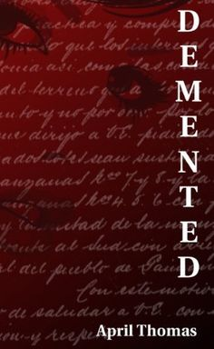 Demented (The Weekend Treats Collection) by April Thomas, http://www.amazon.com/gp/product/B009TD50HC/ref=cm_sw_r_pi_alp_4hOarb0KHPS3W