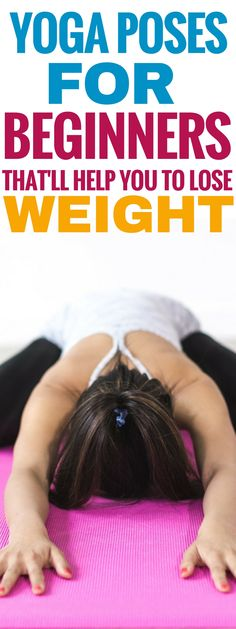 Yoga for beginners: These yoga poses for beginners are THE BEST! I'm so glad I found such amazing yoga poses that can help me lose weight. Now I can watch these useful yoga videos to master these yoga poses with ease! Pinning this for sure! #yoga #yogainspiration #yogapose #weightloss #yogi #yogasequence