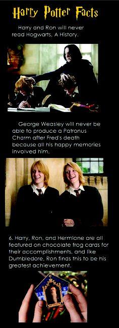 """HP facts.  """"Harry et Ron n'auront jamais lu 'L'histoire de Poudlard'  - George Weasley ne sera plus jamais capable de créer de Patronus après la mort de Fred, car ils est dans tous ses bons souvenirs - Harry, Ron et Hermione ont tous leur carte chocogrenouille, pour célébrer leur réussite. Et comme Dumbledore, Ron  pense que c'est sa plus grande réussite."""""""