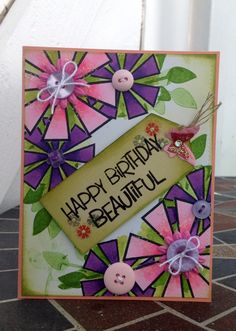 Happy Birthday Beautiful. I created this card for my beautiful niece 8th birthday!