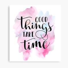 """""""Good Things Take Time Quote"""" by Andy Mako   Redbubble Brush Lettering Quotes, Hand Lettering Art, Music Quotes, Art Quotes, Inspirational Quotes, Motivational, Time Quotes, Quotes To Live By, Design My Room"""