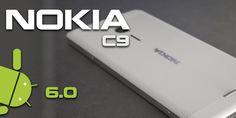 Nokia aposta tudo com Nokia C9, Snapdragon 820 e Android 6.0