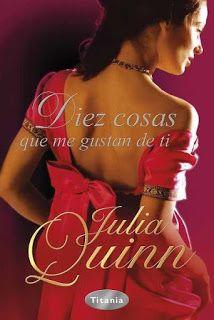 Nadando entre un mar de libros: Reseña: Diez cosas que me gustan de ti- Julia Quinn.
