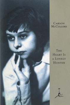 The Heart Is a Lonely Hunter by Carson McCullers | PenguinRandomHouse.com  Amazing book I had to share from Penguin Random House