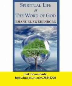 Spiritual Life  The Word of God (9781604503234) Emanuel Swedenborg , ISBN-10: 1604503238  , ISBN-13: 978-1604503234 ,  , tutorials , pdf , ebook , torrent , downloads , rapidshare , filesonic , hotfile , megaupload , fileserve
