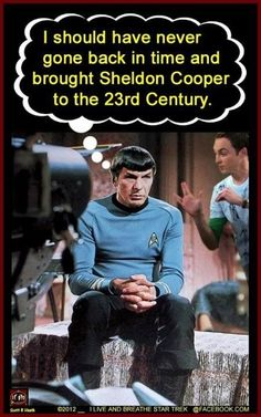 Where was your logic? Remember the fanfic Sheldon wrote about going to the future with Spock as a child and he acted it with Penny. Lol