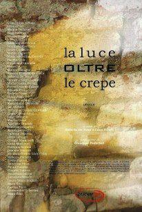 La luce oltre le crepe: antologia poetica curata da Roberta De Tomi e Luca Gilioli – recensione