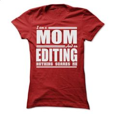 I AM A MOM AND AN EDITING SHIRTS - #trendy tee #sweatshirt ideas. BUY NOW => https://www.sunfrog.com/LifeStyle/I-AM-A-MOM-AND-AN-EDITING-SHIRTS-Ladies.html?68278