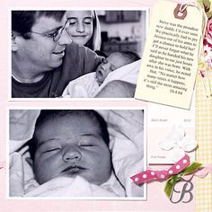 Design by Kim McCrary One of the most important moments of fatherhood is right after the new baby is born. Kim included a quote from her husband about the feeling of becoming a dad. Feminine papers and accents adorn the page, creating a soft accompaniment for the sweet black-and-white photos.  SOURCES: Cardstock: Bazzill Basics Paper. Patterned paper, tag, rickrack, acrylic paint, metal letter: Making Memories. Font: Times. Ribbon: May Arts (green), Making Memories (pink). Flower…