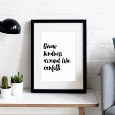 'Throw Kindness Around Like Confetti' Typographic Print