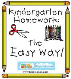 Heidisongs Resource: Kindergarten Homework- The Easy Way!  Free downloadable template to make your weekly homework easy to manage, plus tips on what to assign each day of the week as a routine.