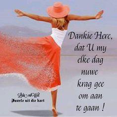Lekker Dag, Goeie More, Afrikaans Quotes, U & I, Prayer Verses, Morning Blessings, Good Morning Greetings, Godly Woman, Wise Words
