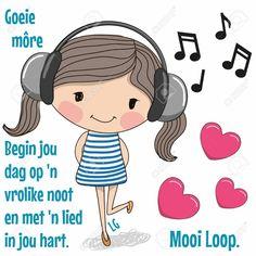 Lekker Dag, Morning Qoutes, Goeie Nag, Goeie More, Morning Greeting, Afrikaans, Good Morning, Hello Kitty, Poems