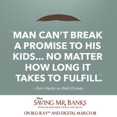 Two-time Academy Award winner Tom Hanks is Walt Disney in Saving Mr. Banks. Share your favorite of his quotes in the comments!