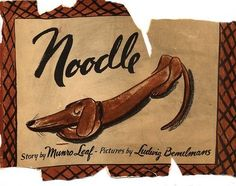 Noodle The Dachshund Print | Noodle, written by Munro Leaf. Illustrated by Ludwig Bemelmans on ...