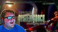 Let's Play - System Shock Kickstarter Demo (Awesome Sauce!)