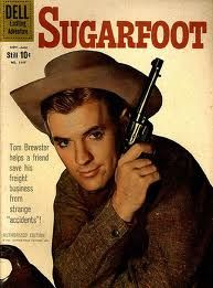"My grandmother always called me ""Sugarfoot"" even before there was a TV show.  You'll find him on the side of law and order, from the Mexicali Border to the rovin' hills of Arkansas."